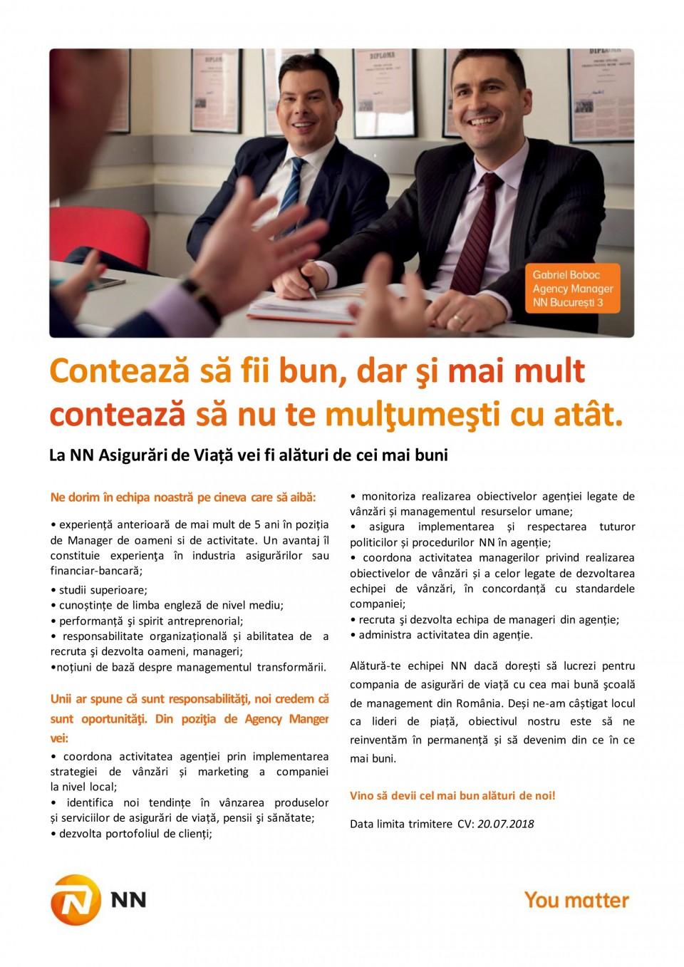 NN este o companie de asigurări și managementul investițiilor, activă în peste 18 țări, cu o puternică prezență în Europa și în Japonia.Grupul NN din România, include activitățile NN Asigurări de Viață și NN Pensii, companii lider pe piețele de profil, și NN Investment Partners, numărul patru în topul companiilor de administrare a fondurilor mutuale din România.Pentru noi, NN reprezintă un capitol nou și interesant în viața companiei, cu noi oportunități de dezvoltare. Promisiunea noastră este că vom continua să fim alături de clienții, angajatii si colaboratorii noștri, un partener apropiat și de încredere. Valorile noastre de bază sunt: ne pasă, suntem transparenți, ne dedicăm.Valorile noastre sunt expresia lucrurilor noastre dragi, a ceea ce credem și a obiectivelor noastre. Ne unesc și ne inspiră. Și ne determină comportamentul zi de zi.NN Romania in cifre:2,2 milioane clienți unici de asigurări de viață, pensii obligatorii și pensii facultative Cote de piață decembrie 2016:• Asigurari de viata: 32,6%• Pensii obligatorii (Pilonul 2) - 36,5% în funcție de active• Pensii facultative (Pilonul 3) - 50,2% în funcție de active