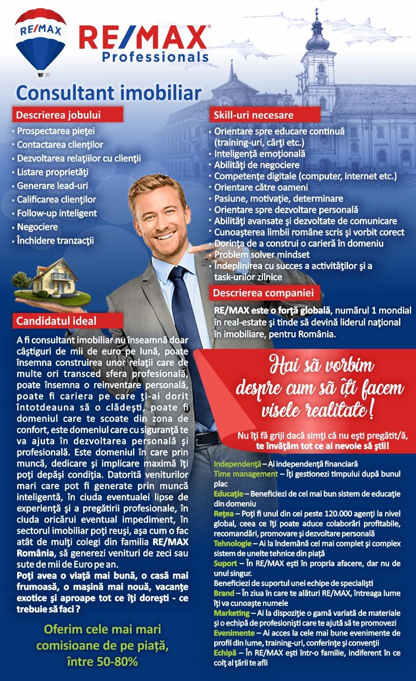 RE/MAX este o forţă globală, numărul 1 mondial în real-estate şi tinde să devină liderul naţional în imobiliare, pentru România. Acesta este motivul pentru care ne-am decis în 2013 să preluăm managementul regional şi suntem angajaţi total în această viziune. Mai mult, pentru România ne dorim ca până în 2023 să avem 110 birouri francizate şi peste 1.000 de agenţi afiliaţi.  RE/MAX România a luat naştere în 2006. Odată cu preluarea managementului regional, în 2013, intenţia noastră a fost să dezvoltăm reţeaua RE/MAX pe principii mult mai sănătoase, aşa cum funcţionează cu succes în cele peste 100 de ţări în care sunt afiliaţi peste 100.000 de agenţi.  Pentru toţi membrii RE/MAX România pregătim un pachet solid de avantaje şi beneficii, în principal fiind:  Brand Marketing & PR Training Network Tehnologie & IT  Remuneraţii Cod etic Sistem de vânzare Suport Evenimente