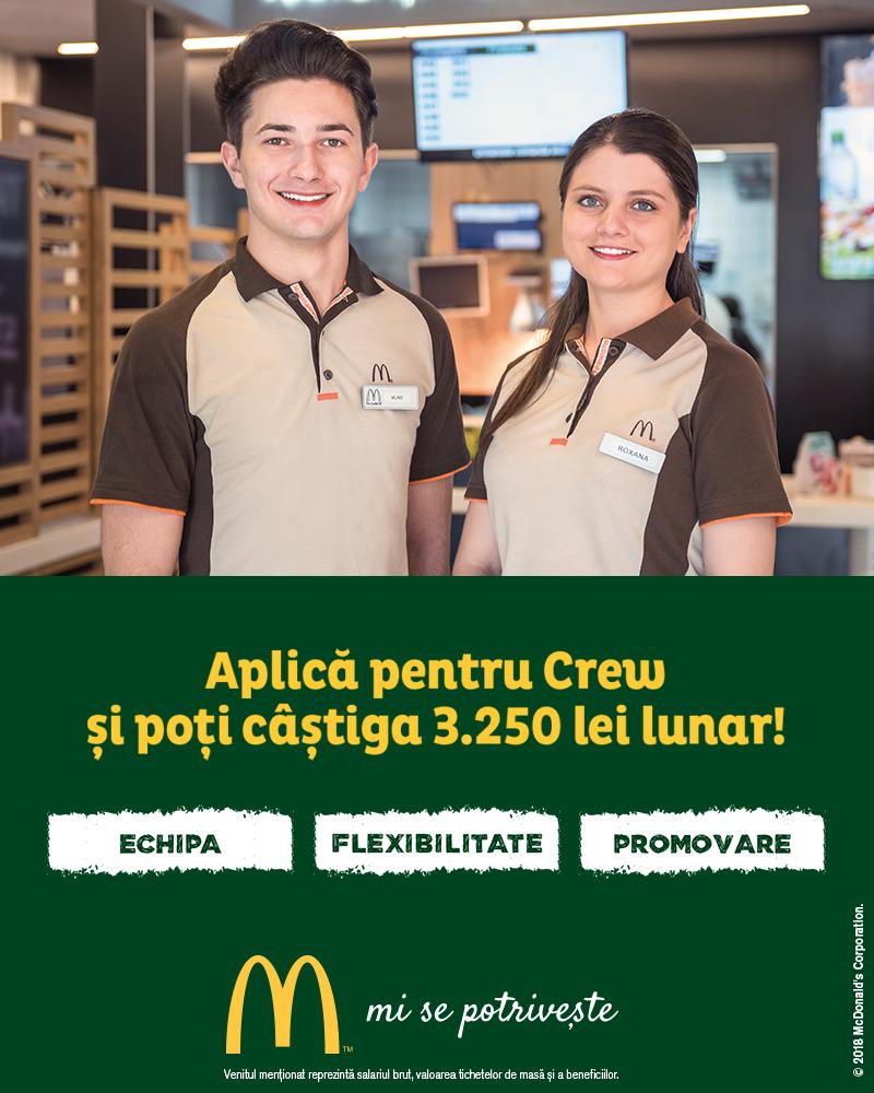 Eşti o persoană energică, dornică de a învăţa în permanenţă lucruri noi, care vrea să lucreze alături de o echipă dinamică? Eşti încă student şi doreşti să acumulezi experienţă profesională? Atunci poţi opta pentru poziţia de Crew şi beneficiezi de un program de lucru flexibil, training şi oportunitatea de a promova într-un timp foarte scurt. A lucra alături de McDonald's înseamnă mai mult decât a avea un loc de muncă – toate calificările sunt create astfel încât să dezvolte atât latura profesională, cât şi pe cea personală a angajaților. Poziţia de Crew implică o activitate antrenantă şi variată, care include toate zonele unui restaurant McDonald's: bucătărie, case de marcat și sala de mese. Astfel, ai şansa de a acumula experienţa necesară şi de a-ţi dezvolta abilităţile de comunicare.   Premier Restaurants Romania