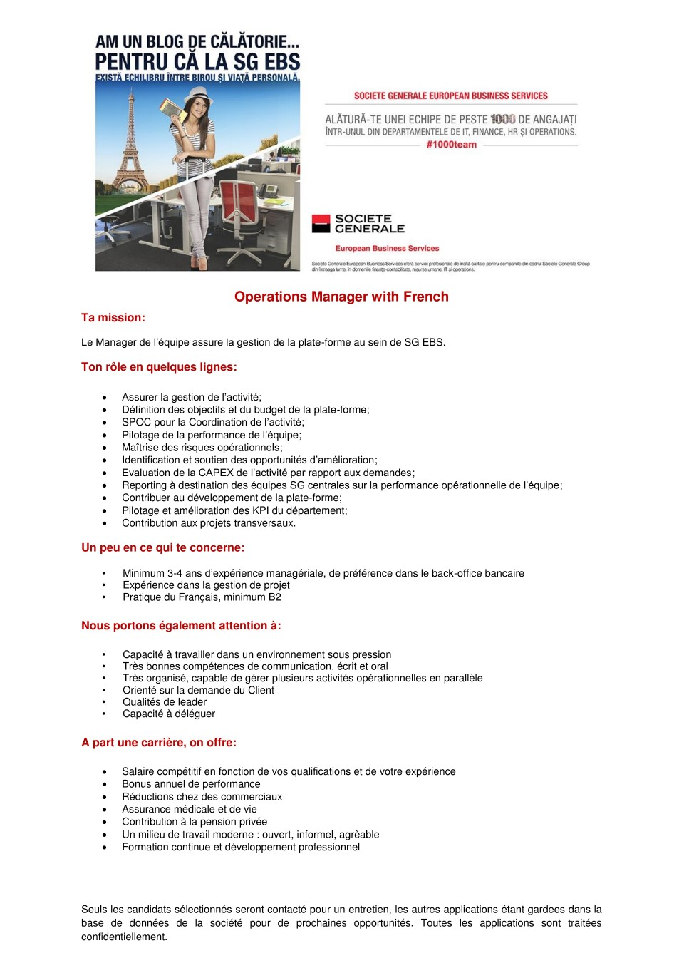 Societe Generale European Business Services delivers added value services for Societe Generale Group, starting with finance, accounting and human resources support for branches and subsidiaries located all around Europe.