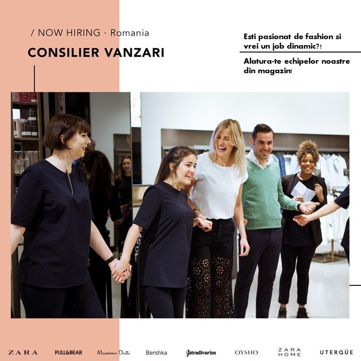 Arata-ne ce te diferentiaza pe tine de ceilalti! Daca esti in cautarea unei cariere in fashion retail, iti doresti oportunitati de promovare si noi provocari,atunci Inditex este locul ideal pentru tine. Cerinte: -Minim studii medii. -Cu sau fara experienta profesionala. -Pasiune pentru fashion, placerea de a lucra intr-un mediu dinamic. -Abilitati de comunicare, initiativa, flexibilitate. Responsabilitati: -Activitati specifice magazinului: receptie marfa, aranjarea produselor in magazin, inlocuirea produselor vandute. -Activitati in depozit: stocare, aranjare, verificare. -Activitati specifice casei de marcat. BENEFICII: -Contract pe perioana nedeterminta. -Salariu motivant. -Uniforma. -Asigurare medicala. -Sansa de a promova in cadrul Grupului Inditex   Inditex is one of the worlds largest fashion distributors, with eight sales formats -Zara, Pull and Bear, Massimo Dutti, Bershka, Stradivarius, Oysho, Zara Home y Kiddy's Class- boasting 5693 stores in 85 countries. The Inditex Group is comprised of over one hundred companies associated with the business of textile design, manufacturing and distribution. Thanks to its achievements and the uniqueness of its management model based on innovation and flexibility, Inditex is one of the largest fashion distribution groups. Our fashion philosophy -creativity and quality design together with a rapid response to market demands- has resulted in fast international expansion and excellent response to our sales concepts. The first Zara shop opened its doors in 1975 in A Coruña (Spain), the city that saw the Group's early beginnings and which is now home to its central offices. Its stores can now be found in the most important shopping districts of more than 400 cities in Europe, the Americas, Asia and Africa.