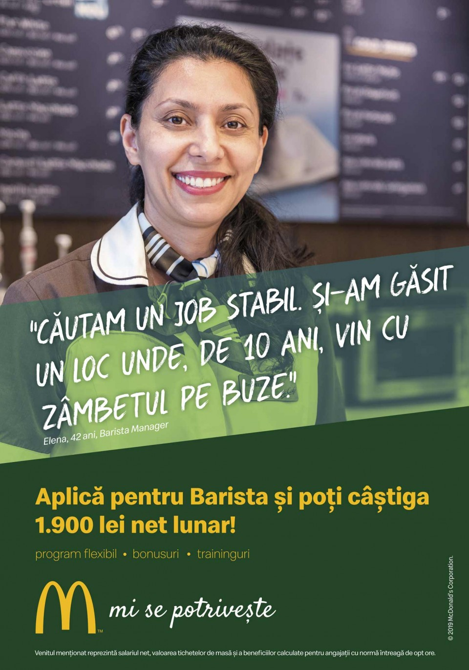 Barista McDonald's în RomâniaCei 5.000 de angajați ai McDonald's în România știu ce înseamnă puterea unui zâmbet.   Echipa McDonald's e formată din oameni muncitori, ambițioși, pentru care interacțiunea cu alți oameni este o bucurie. În fiecare zi, angajații McDonald's întâmpină peste 210.000 de clienți. Ne dorim să aducem în echipa noastră colegi dornici să învețe și să crească în cadrul unei echipe puternice și ambițioase.   McDonald's a deschis primul restaurant în România pe 16 iunie 1995, în Unirea Shopping Center din București. A fost primul pas în construirea unei povești de succes, care se dezvoltă în fiecare an.   În 2016, McDonald's în România a devenit Premier Restaurants România, ca urmare a parteneriatului pentru dezvoltare încheiat cu Premier Capital, compania malteză care coordonează operațiunile McDonald's din șase țări europene: Estonia, Grecia, Letonia, Lituania, Malta și România.  Astăzi, McDonald's are 78 de restaurante în 23 de orașe din România și este liderul pieței de restaurante cu servire rapidă. În același timp, lanțul McCafé, are în prezent 33 de cafenele în România și crește de la an la an.    http://mcdonalds.ro