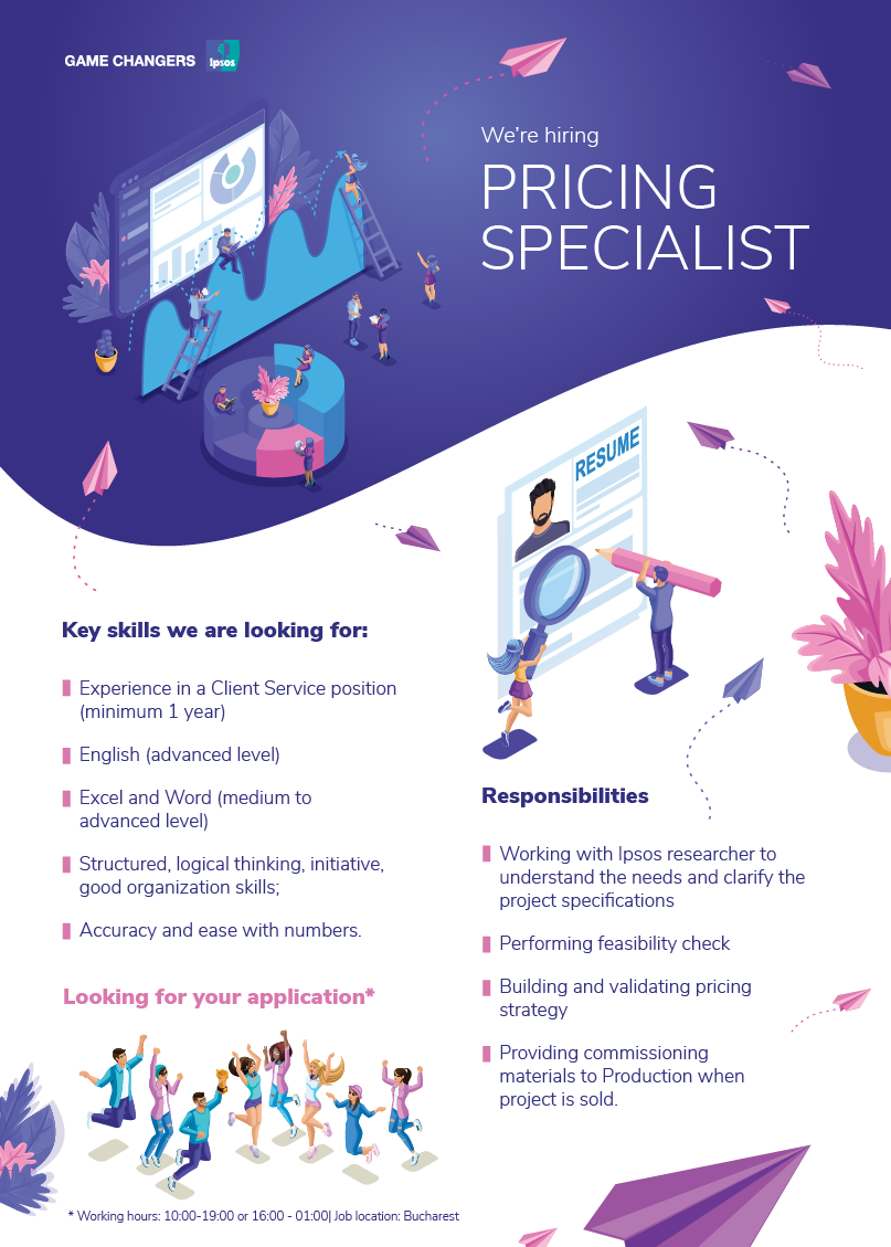 Key skills we are looking for:  - Strong client service expertise with minimum 1 year experience in a client service position; - Experience within the international business environment is an advantage; - Basic knowledge of market research processes and methodology is an advantage; - Fluent English; - Familiarity with computers & Internet; - Excel and Word knowledge – medium to advanced level; - Structured, logical thinking, good organization skills, initiative, creativity; - Accuracy and ease with numbers; - Interest for details, eye for detail; - Efficient in stressful situations, ability to manage priorities. Our new colleague will have the following responsibilities:  - Manage relationships with the assigned clients from the moment the client requests an offer to the point of implementation of the project; - Build the formal price offers for clients; - Negotiate prices with clients and costs with suppliers on a project basis; - Be dedicated to accounts from countries across North America, Latin America, Europe, the Middle East and Africa; - Have a direct impact on margins and revenues; - Provide client tutoring for all new services and products;  We offer  An attractive compensation package according to experience and performance. Continuous learning environment and professional development programs including access to a world-wide network of professional resources. Paid subscription for medical services. Taxi vouchers for night shift program. Working hours: 10:00-19:00 or 16:00 - 01:00, Monday-Friday Ipsos is the 3rd largest company in market and public opinion research which delivers information and analysis that makes our complex world easier and faster to navigate and inspires our clients to make smarter decisions.  The company has a strong presence in 89 countries, 16,600 employees and more than 5000 clients worldwide. Security, Simplicity, Speed and Substance applies to everything we do. By nurturing a culture of collaboration and curiosity, we attract the