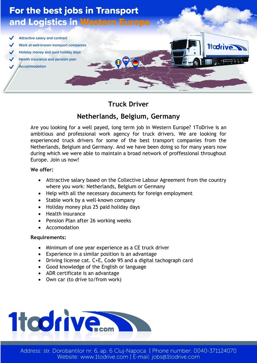 1ToDrive este o agenție de muncă olandeză pentru șoferi de camion profesioniști. Recrutarea candidaților are loc la biroul nostru din Cluj-Napoca și la evenimentele marca 1todrive.Mulțumită anilor de experiență în domeniul transportului și logisticii am devenit parteneri pentru recrutare la cele mai importante firme de transport din Olanda. Scopul nostru este să împărtășim această experiență cu toți candidații noștri, astfel încât să beneficiați de condiții de muncă optime.Locuri de muncăClienții noștri, liderii în industria transportului și logisticii din Olanda, caută în permanență șoferi profesioniști pentru echipa lor. Astfel primim în fiecare săptămână oferte noi pentru toate domeniile.Ce vă oferim- Muncă stabilă la companii de top din Olanda- Contract de muncă olandez, conform condițiilor contractului colectiv de muncă olandez- Plata săptămânală sau o dată la 4 săptămâni- Bani de concediu: 8% din salarul lunar- Concediu plătit: 24 de zile pe an- Contribuțiile pentru pensii plătite în sistemul de asigurări sociale olandezCăutăm șoferi profesioniști pentru o colaborare de lungă durată care se bazează pe încredere și respect reciproc. Așteptăm CV-ul dumneavoastră la cluj@1todrive.comhttps://1todrive.com/ro/posturi-vacante?page=1