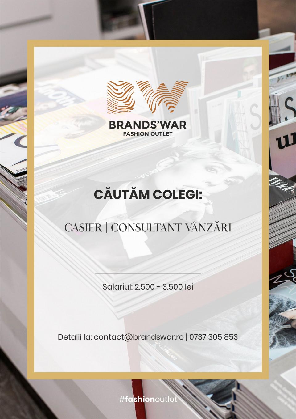 Casier / Consultant vanzari  Ne-am propus să revoluționăm conceptul de Multibrand Outlet din România și să oferim tuturor posiblitatea de a-si completa sau, de ce nu, de a-si construi garderoba cu articole vestimentare, încălțăminte și accesorii ale celor mai mari designeri ai lumii, fără a mai fi necesare calatoriile în orașele celebre pentru astfel de centre comerciale.Întins pe o suprafață de 3000 de mp, Brand's War oferă posibilitatea de a achizitiona ținute de cat walk la prețuri accesibile. La noi se gasesc peste 100 de branduri celebre , printre care Armani, Guess, Balmain, Calvin Klein, Furla, Trussardi, Love Moschino, Dolce & Gabbana sau Diesel. Oferta noastră este extrem de bogată și versatilă în același timp și ne luăm angajamentul față de clientii noștri ca permanent să aducem în atenția acestora produse noi, dedicate întregii familii și promoții incendiare. Și asta pe tot parcursului anului, nu doar în perioadele de soldări pentru că Brand's War înseamnă reduceri permanente de până la 90%, dar și oferte speciale.