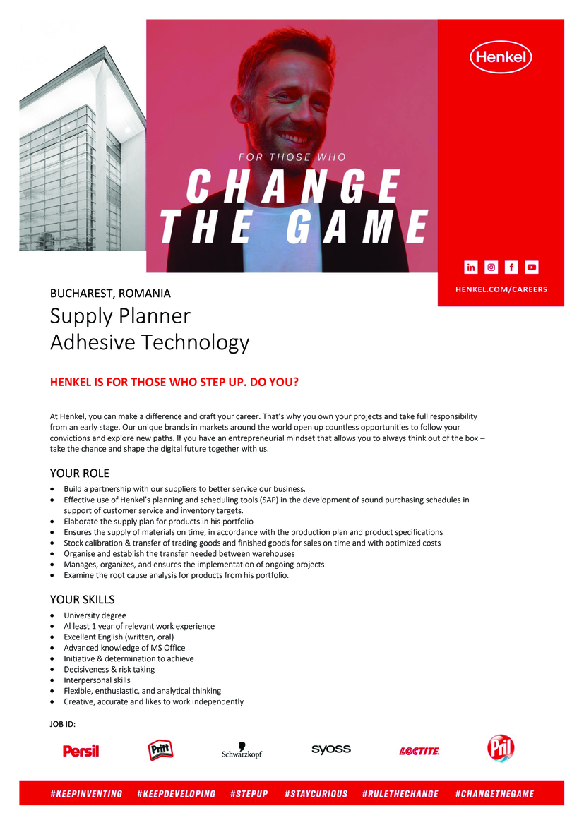 Supply Planner Adhesive Technology HENKEL IS FOR THOSE WHO STEP UP. DO YOU? At Henkel, you can make a difference and craft your career. That's why you own your projects and take full responsibility from an early stage. Our unique brands in markets around the world open up countless opportunities to follow your convictions and explore new paths. If you have an entrepreneurial mindset that allows you to always think out of the box – take the chance and shape the digital future together with us. YOUR ROLE • Build a partnership with our suppliers to better service our business. • Effective use of Henkel's planning and scheduling tools (SAP) in the development of sound purchasing schedules in support of customer service and inventory targets. • Elaborate the supply plan for products in his portfolio • Ensures the supply of materials on time, in accordance with the production plan and product specifications • Stock calibration & transfer of trading goods and finished goods for sales on time and with optimized costs • Organise and establish the transfer needed between warehouses • Manages, organizes, and ensures the implementation of ongoing projects • Examine the root cause analysis for products from his portfolio. YOUR SKILLS • University degree • Al least 1 year of relevant work experience • Excellent English (written, oral) • Advanced knowledge of MS Office • Initiative & determination to achieve • Decisiveness & risk taking • Interpersonal skills • Flexible, enthusiastic, and analytical thinking • Creative, accurate and likes to work independently