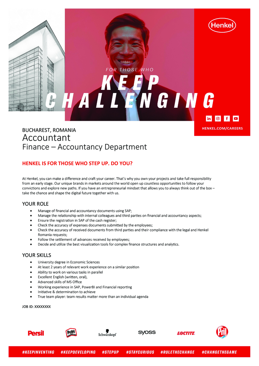 Bucharest, Romania  Accountant  Finance – Accountancy Department     Henkel is for those who step up. Do you?     At Henkel, you can make a difference and craft your career. That's why you own your projects and take full responsibility from an early stage. Our unique brands in markets around the world open up countless opportunities to follow your convictions and explore new paths. If you have an entrepreneurial mindset that allows you to always think out of the box – take the chance and shape the digital future together with us.  YOUR Role  Manage of financial and accountancy documents using SAP;  Manage the relationship with internal colleagues and third parties on financial and accountancy aspects;  Ensure the registration in SAP of the cash register;  Check the accuracy of expenses documents submitted by the employees;  Check the accuracy of received documents from third parties and their compliance with the legal and Henkel Romania requests;  Follow the settlement of advances received by employees;  Decide and utilize the best visualization tools for complex finance structures and analytics.  Your skills  University degree in Economic Sciences  At least 2 years of relevant work experience on a similar position  Ability to work on various tasks in parallel  Excellent English (written, oral),  Advanced skills of MS Office  Working experience in SAP, PowerBI and Financial reporting  Initiative & determination to achieve  True team player: team results matter more than an individual agenda     JOB ID: XXXXXXXX