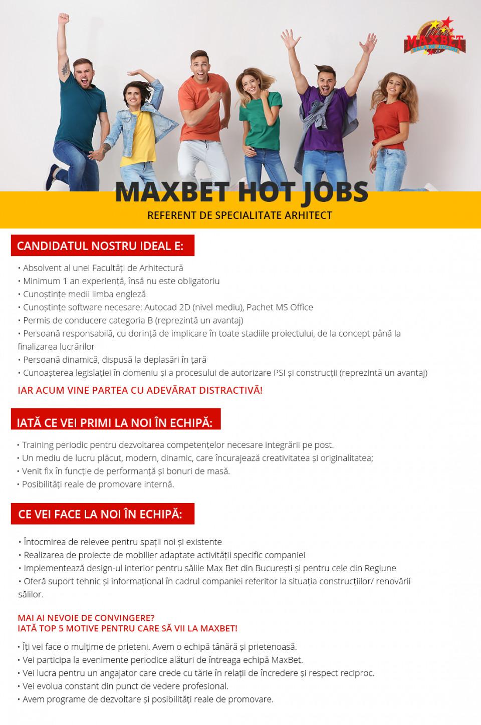 MaxBet este o companie sigură, stabilă și puternică, cu peste 18 ani de experiență pe piața de gambling & entertainment din România. Suntem o companie în continuă expansiune bazată pe o filozofie simplă: un business profitabil la cele mai înalte standarde de calitate, cu respectarea strictă a prevederilor legale.Secretul succesului MaxBet constă în investiții constante în dezvoltarea și îmbunătățirea serviciilor și parteneriatelor pe termen lung, de aceea ne bazăm pe respectul profund pentru comunitate, oferim transparență și grijă pentru clienți, parteneri și angajați. Grupul MaxBet România numără peste 1 600 de angajați profesioniști, loiali și integrii, în cele 120 de săli de joc și 3 zone de entertainment dedicate tinerilor, adolescenților dar și familiilor.Oamenii, care au fost alături de companie încă de la constituirea ei și cei care s-au alăturat echipei de-a lungul anilor, alegând să crească și să se dezvolte împreună, reprezintă adevăratul succes MaxBet. Întreaga echipă se concentrează permanent pe extinderea și consolidarea afacerii și pe oferirea celor mai bune produse și servicii din piață de gambling și entertainment, iar noi le oferim tuturor angajaților programe permanente de formare profesională și acces la cele mai moderne sisteme de management și customer service. Ne mândrim cu realizările angajaților noștri si le oferim oportunități reale de promovare în cadrul companiei. Răsplătim performanța cu bonusuri motivante și multe alte beneficii.Ești pasionat, îți dorești să faci parte dintr-o echipă unită și cauți un loc de muncă care să îți răsplătească performanțele? Ești student si cauți un loc de muncă care să-ți permită să continui studiile? Vrei să faci parte dintr-o echipă profesionistă alături de care să crești profesional și să îți faci amintiri pentru o viață? Nu ezita să aplici pentru unul din posturile disponibile în rețeaua noastră.Descoperă-ți potențialul cu o carieră de 5 stele in echipa MaxBet!